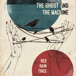 THE GHOST AND THE MACHINE // red rain tires // 180g Vinyl