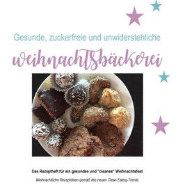 Gesunde, zuckerfreie und unwiderstehliche Weihnachtsbäckerei (.pdf)