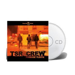 """ALBUM CD TSR CREW """"PASSAGE FLOUTÉ"""""""