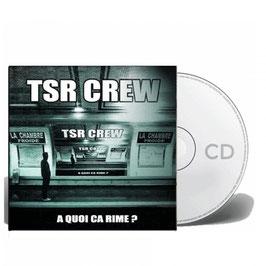 """ALBUM CD """"TSR CREW"""" - A QUOI ÇA RIME"""