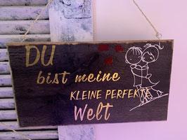 """Schild """"kleine perfekte Welt"""""""