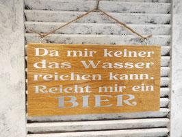 """Schild """"Reicht mir ein Bier"""""""