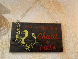 """Schild """"Chaos & Liebe"""""""