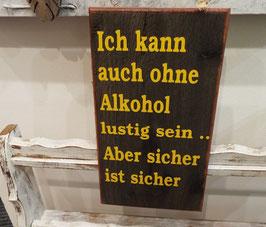 """Schild """"Lustig ohne Alkohol"""""""