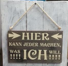 """Schild """"Jeder macht was ich will"""""""