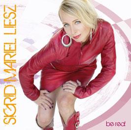 """CD """"be real"""" Sigrid Mariel Liesz"""