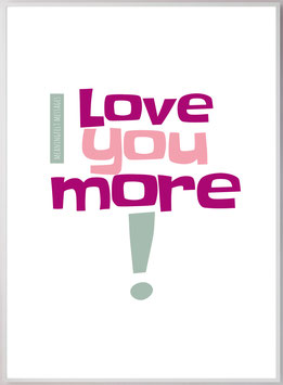 "POSTER ""LOVE YOU MORE!"" Nr. 003"