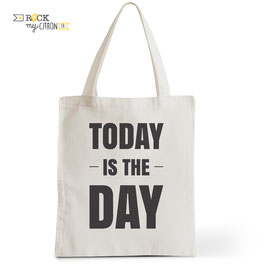 Tote Bag Today is The Day