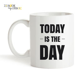 Mug Today is The Day