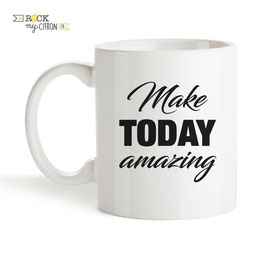 Mug Today Amazing