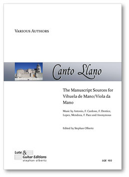 Various Authors: Canto Llano, The Manuscript Sources for Vihuela/Viola da Mano