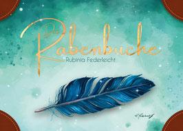 »DIE RABENBUCHE« -Rubinia Federleicht-
