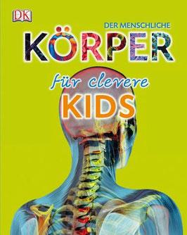 Der menschliche Körper für clevere Kids