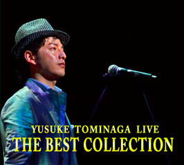 YUSUKE TOMINAGA LIVE THE BEST COLLECTION【デジパック2枚組】