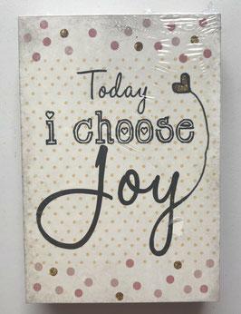 Bild Bunt Holz Hinstellen oder Aufhängen-Today i choose joy  9 x 13 cm