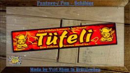 """Fantasyschild """" TÜFELI """""""