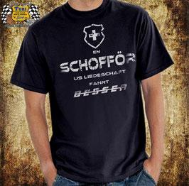 """T-Shirt """"en Schofför us Liedeschaft fahrt Besser"""""""