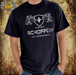 "T-Shirt ""Super Schofför us Liedeschaft"""
