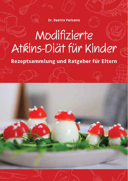 Modifizierte Atkins-Diät für Kinder - Rezeptsammlung und Ratgeber für Eltern
