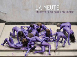 La Meute. Un devenir du Corps collectif