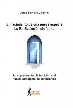 El nacimiento de una nueva especie. La Re-Evolución sin forma