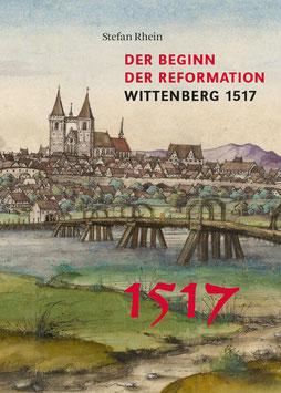 Der Beginn der Reformation – Wittenberg 1517