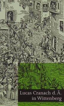 Lucas Cranach d.Ä. in Wittenberg