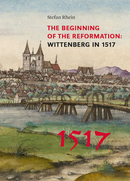 The Beginning of the Reformation: WITTENBERG IN 1517