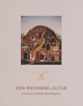 Der Weinberg-Altar von Lucas Cranach d.J.
