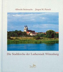 Die Stadtkirche der Lutherstadt Wittenberg