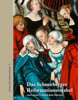 Das Schneeberger Reformationsretabel