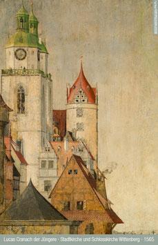 Stadtkirche und Schlosskirche Wittenberg 1565