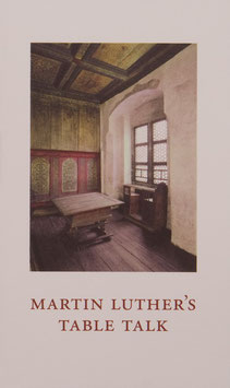 Martin Luther´s Table Talk