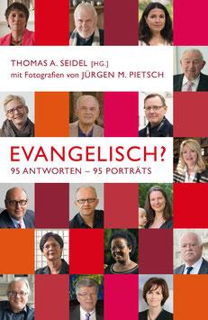 Evangelisch? 95 Antworten - 95 Porträts