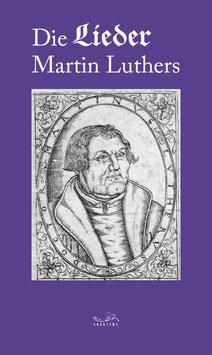 Die Lieder Martin Luthers