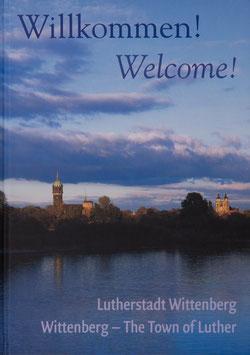Willkommen! Wellcome! Lutherstadt Wittenberg