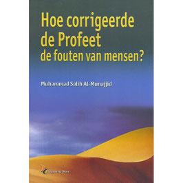 Hoe corrigeerde de Profeet de fouten van de mensen?