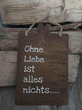 """Edelrosttafel """" Ohne Liebe... """""""