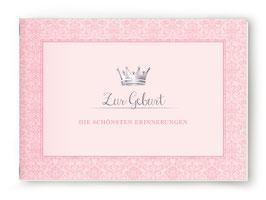 """DIN A5 BÜCHLEIN """"Zur Geburt - DIE SCHÖNSTEN ERINNERUNGEN"""" mit Krone rosa (geheftet)"""