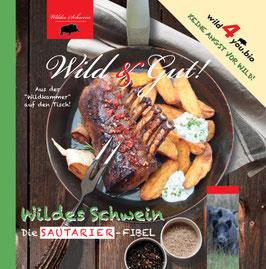 Wild & gut! Die Sautarier-Fibel - Wildes Schwein