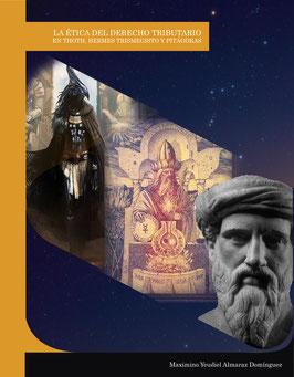 Ebook: La ética del derecho tributario en Thoth, Hermes Trismegisto y Pitágoras