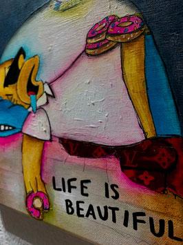 """Life is beautiful"""