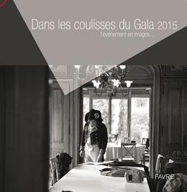 Dans les coulisses du Gala 2015... l'événement en images...