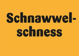 schnawwelschness