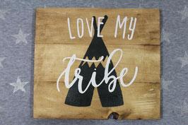 Panneau Love My Tribe