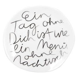 """Mix & Match Teller klein """"Ein Tag ohne Dich..."""""""