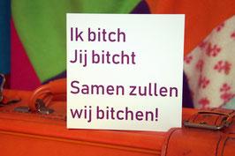 miKlaartje REBEL CARD: 'Ik bitch, Jij bitcht, Samen zullen wij bitchen!'