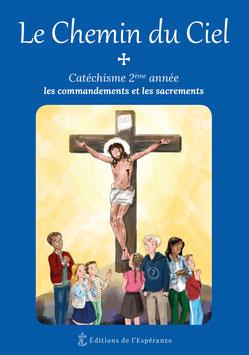 Le Chemin du Ciel -  Catéchisme 2ème année - Les commandements et les sacrements