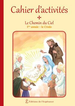 Cahier d'activités Le Chemin du Ciel - 1ère année - Le Credo