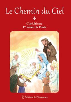 Le Chemin du Ciel -  Catéchisme 1ère année - Le Credo